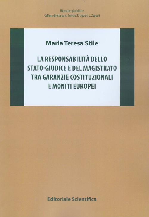 La responsabilità dello stato-giudice e del magistrato tra garanzie costituzionali e moniti europei