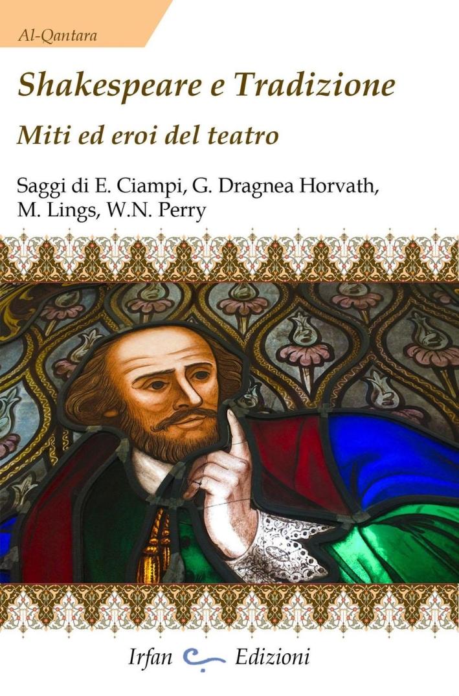 Shakespeare e tradizione. Miti ed Eroi del Teatro