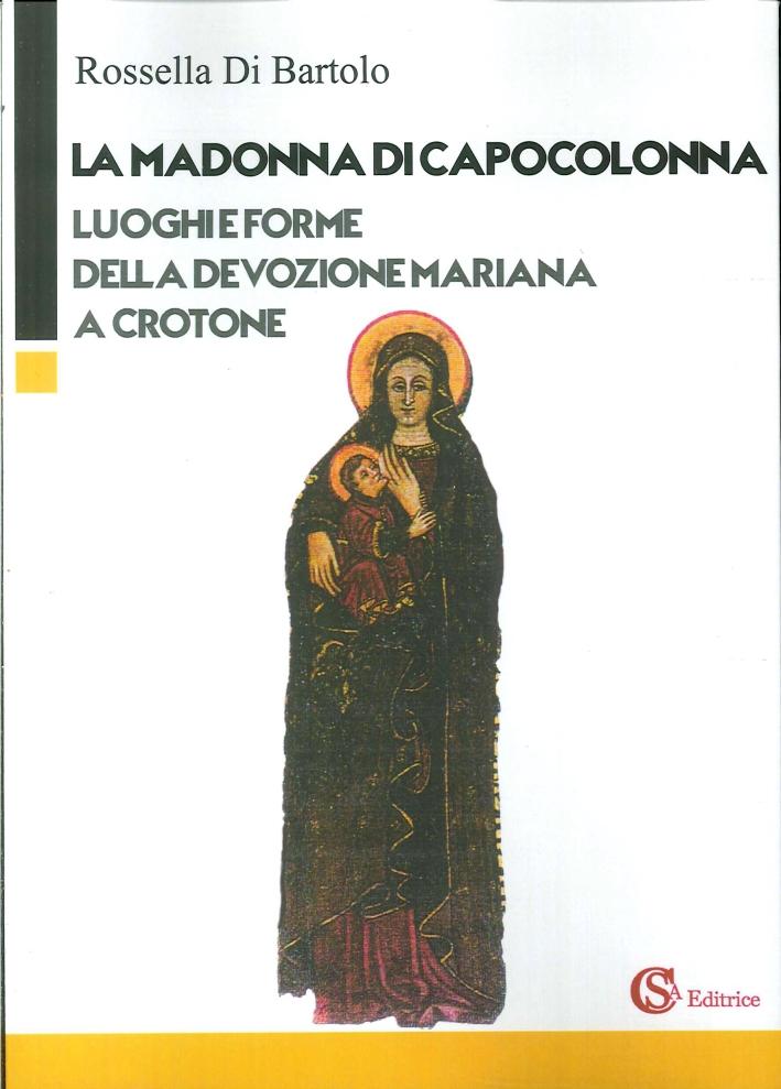 La Madonna di Capocolonna. Luoghi e Forme della Devozione Mariana a Crotone