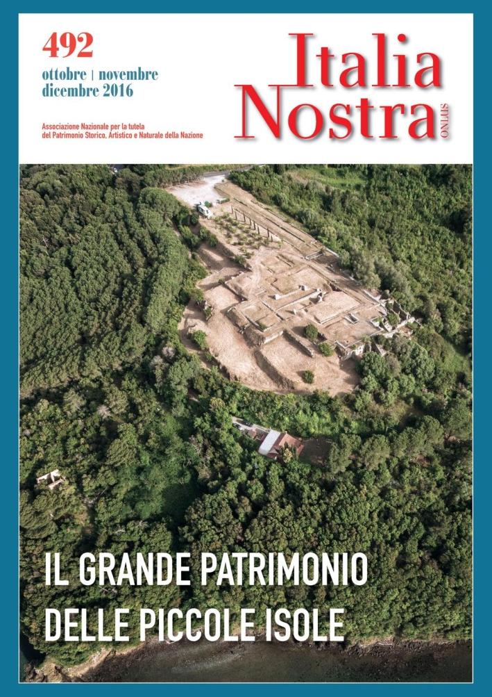 Italia nostra (2016). Vol. 492: Il grande patrimonio delle piccole isole