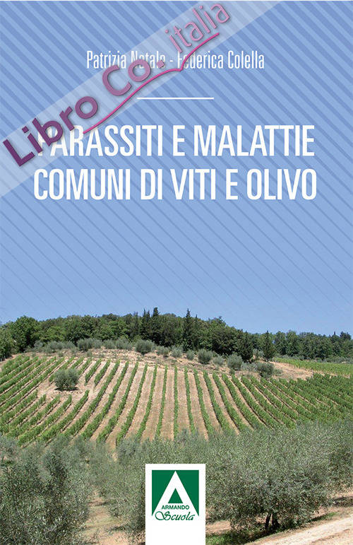 Parassiti e malattie comuni di vite e olivo