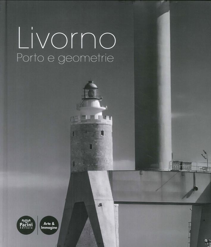 Livorno. Porto e geometrie