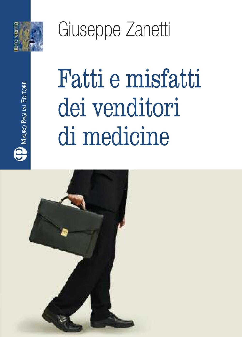 Fatti e Misfatti dei Venditori di Medicine