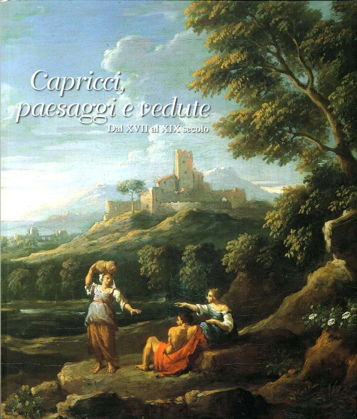 Capricci, Paesaggi e Vedute dal XVII al XIX Secolo