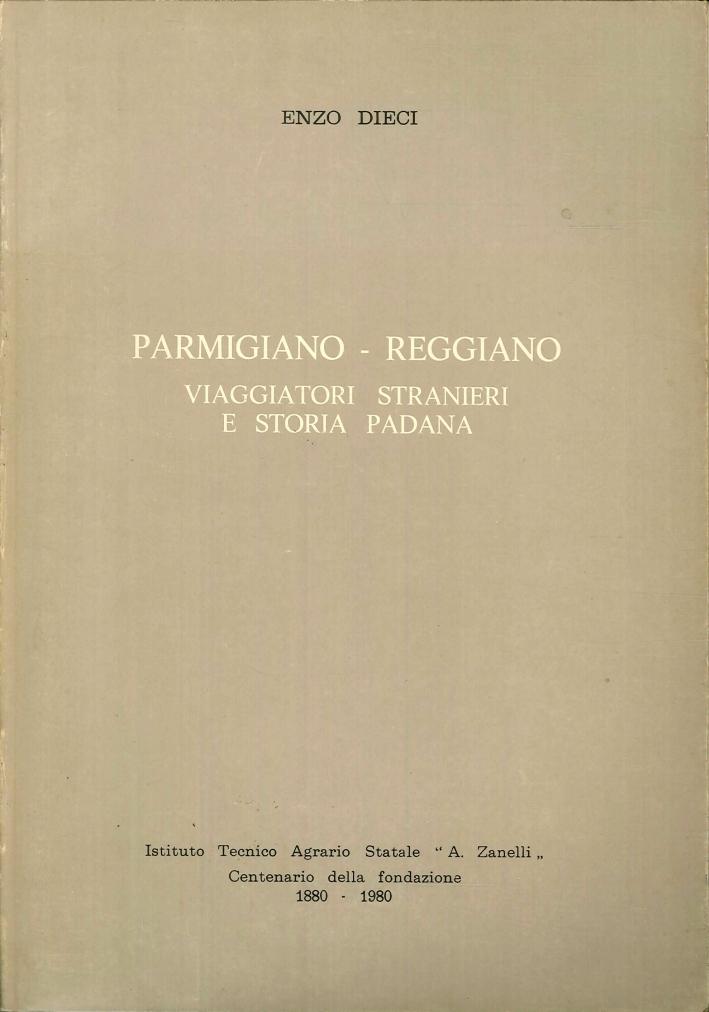 Parmigiano - Reggiano. Viaggiatori Stranieri e Storia Padana