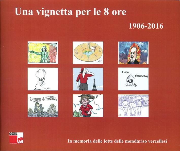 Una Vignetta per le 8 Ore 1906-2016. In Memoria delle Lotte delle Mondariso Vercellesi