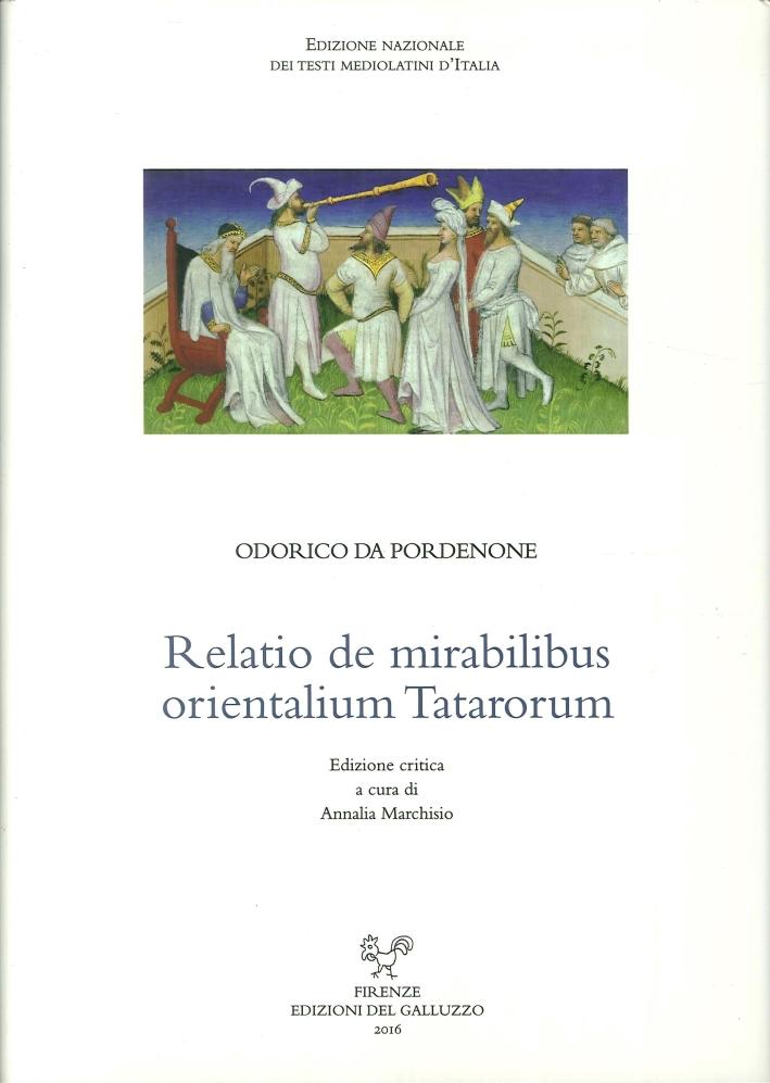 Relatio De Mirabilibus Orientalium Tatarorum.
