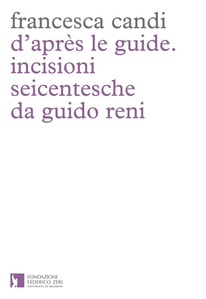 D'apres le guide. Incisioni seicentesche da Guido Reni