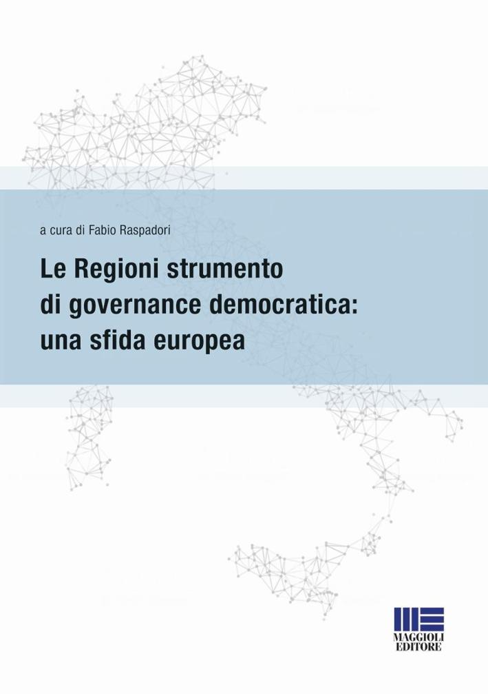 Le regioni strumento di governance democratica: una sfida europea