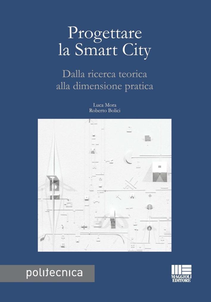 Progettare la smart city. Dalla ricerca teorica alla dimensione pratica
