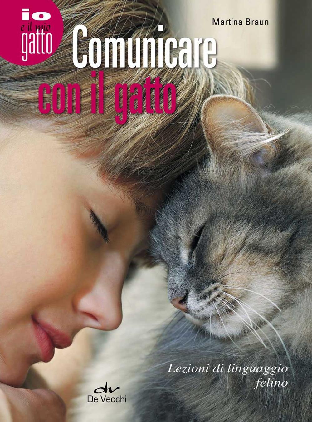 Comunicare con il gatto. Lezioni di linguaggio felino