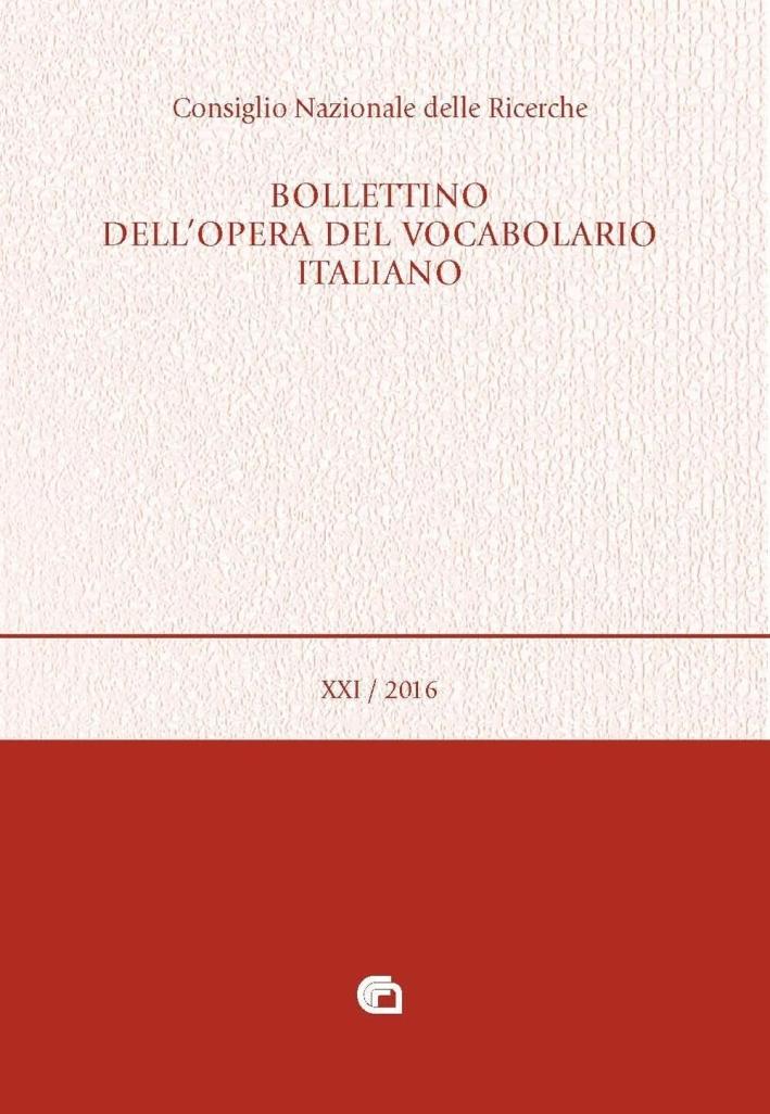 Bollettino dell'opera del vocabolario italiano (2016). Vol. 21