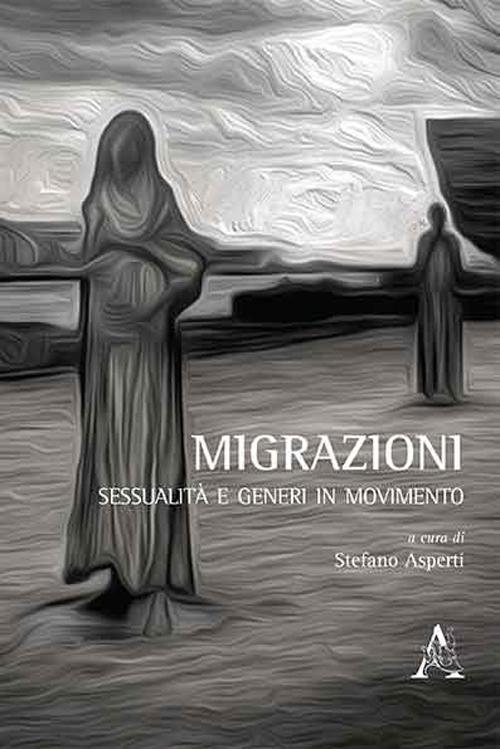 Migrazioni. Sessualità e generi in movimento