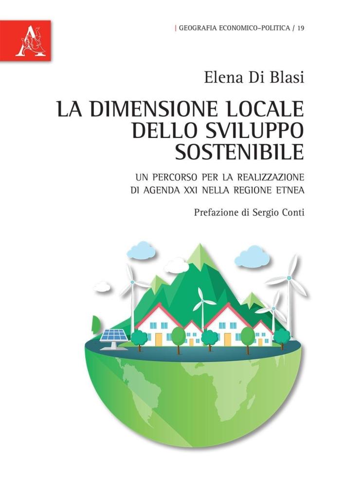 La dimensione locale dello sviluppo sostenibile. Un percorso per la realizzazione di Agenda XXI nella regiobe etnea
