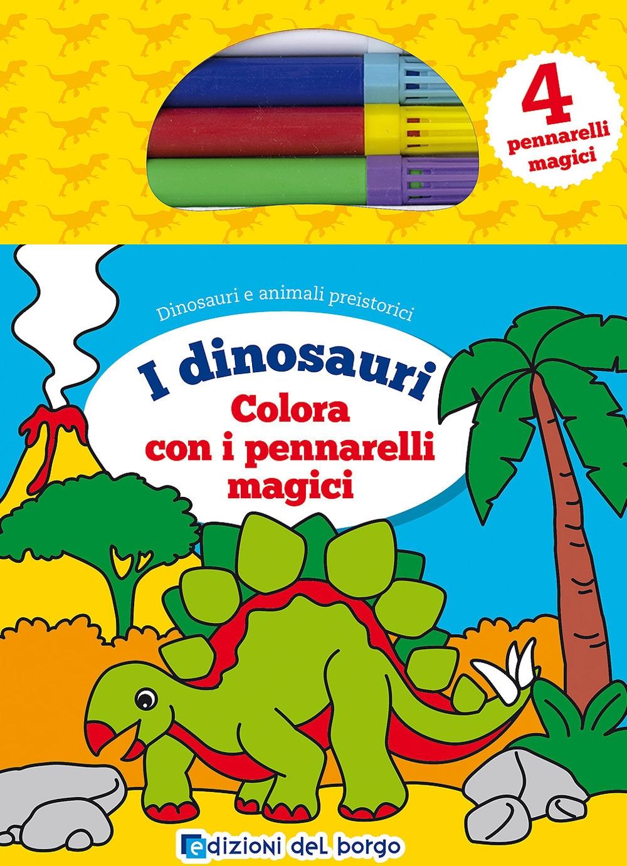 I dinosauri. Colora con i pennarelli magici. Con 4 pennarelli magici