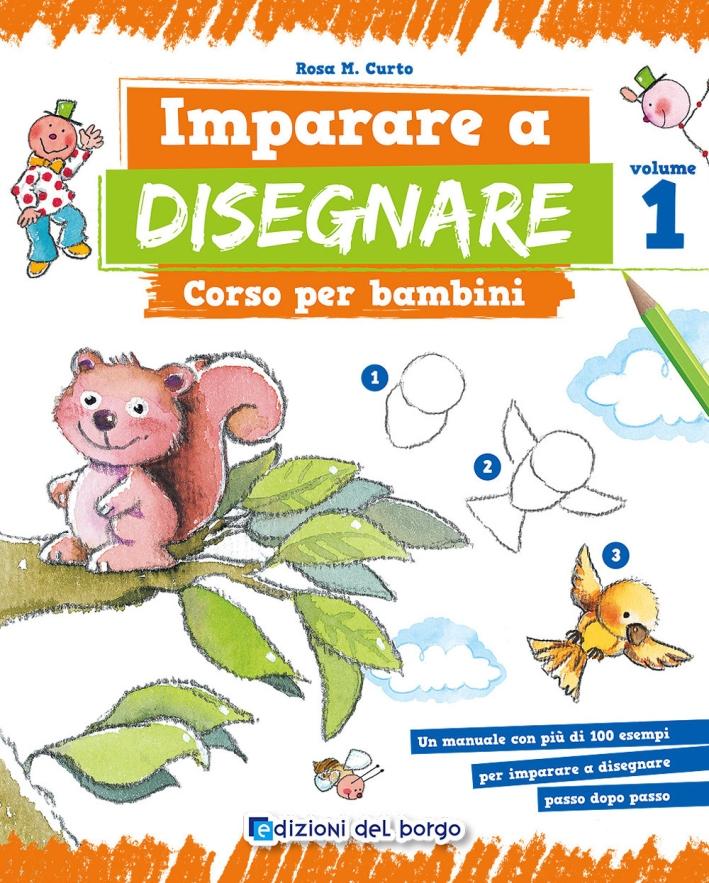 Imparare a disegnare. Corso per bambini. Vol. 1