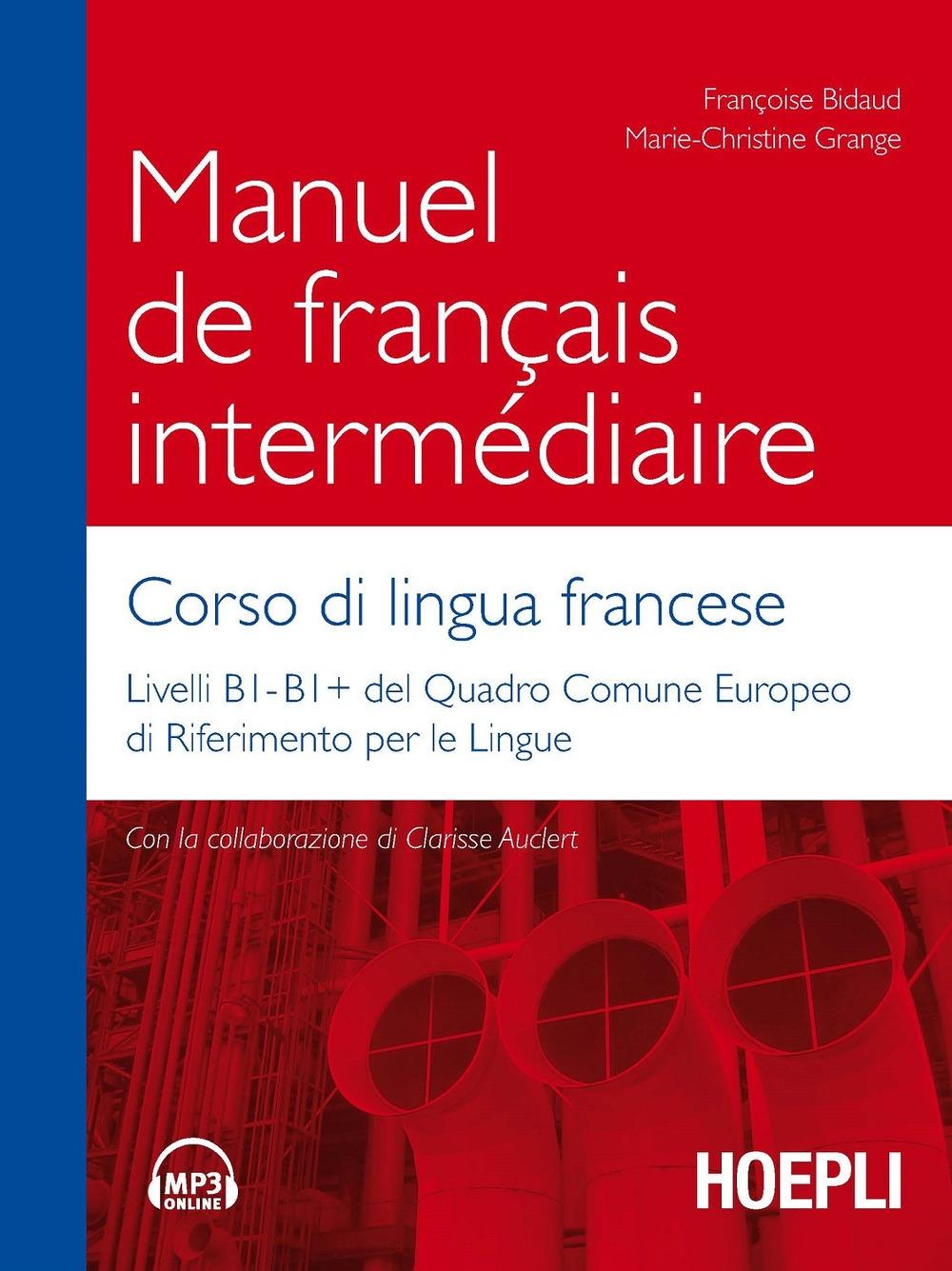 Manuel de français intermédiaire. Corso di lingua francese