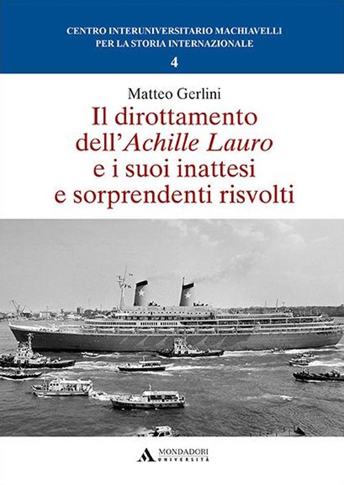 Il dirottamento dell'Achille Lauro e i suoi inattesi e sorprendenti risvolti