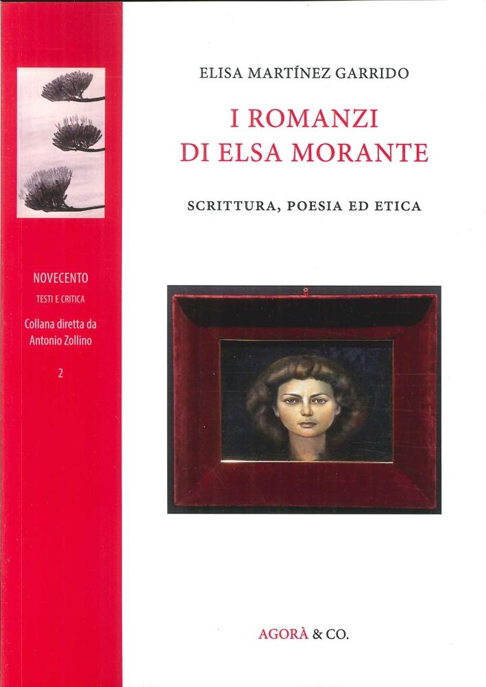 I Romanzi di Elsa Morante. Scrittura, Poesia ed Etica