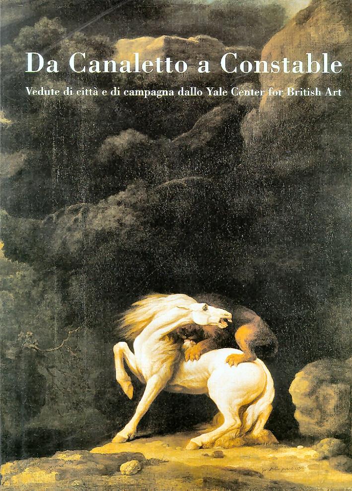 Da Canaletto a Constable. Vedute di Città e di Campagna dallo Yale Center For British Art
