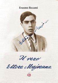 Il vero Ettore Majorana.