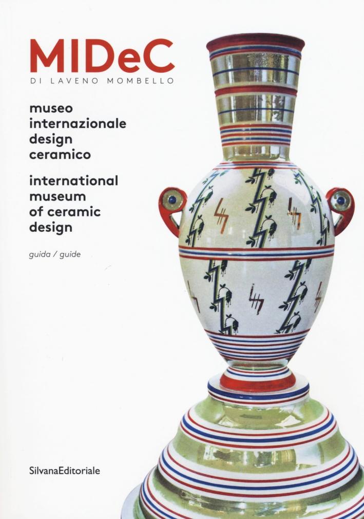 Midec di Laveno Mombello. Museo Internazionale Design Ceramico. Guida. International Museum of Ceramic Design.