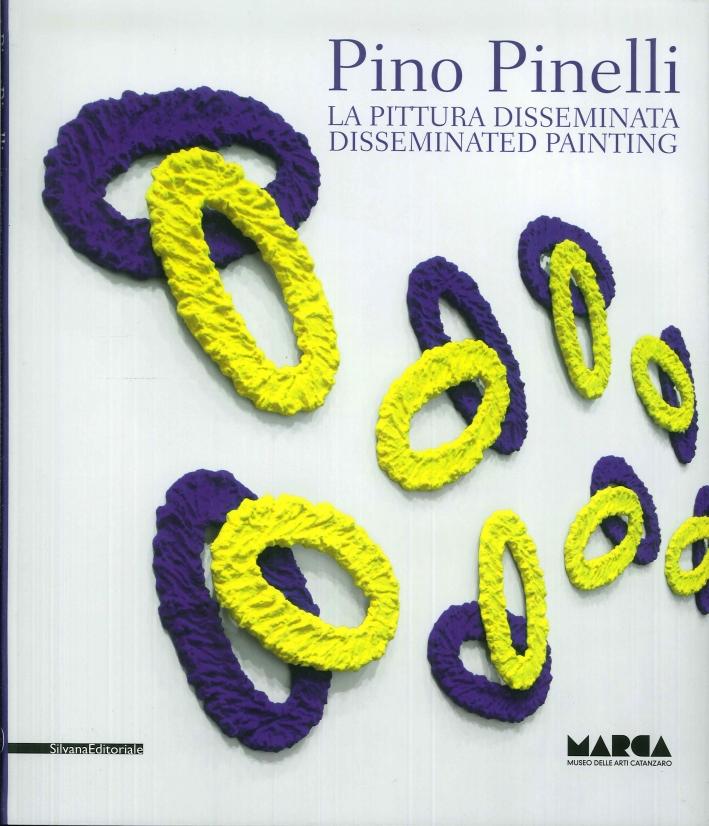Pino Pinelli. La Pittura Disseminata. Disseminated Painting.