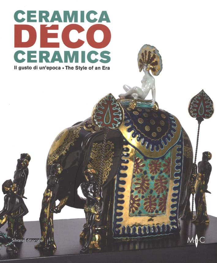 Déco. Il Gusto di un Epoca. Déco Ceramics. The Style of An Era.