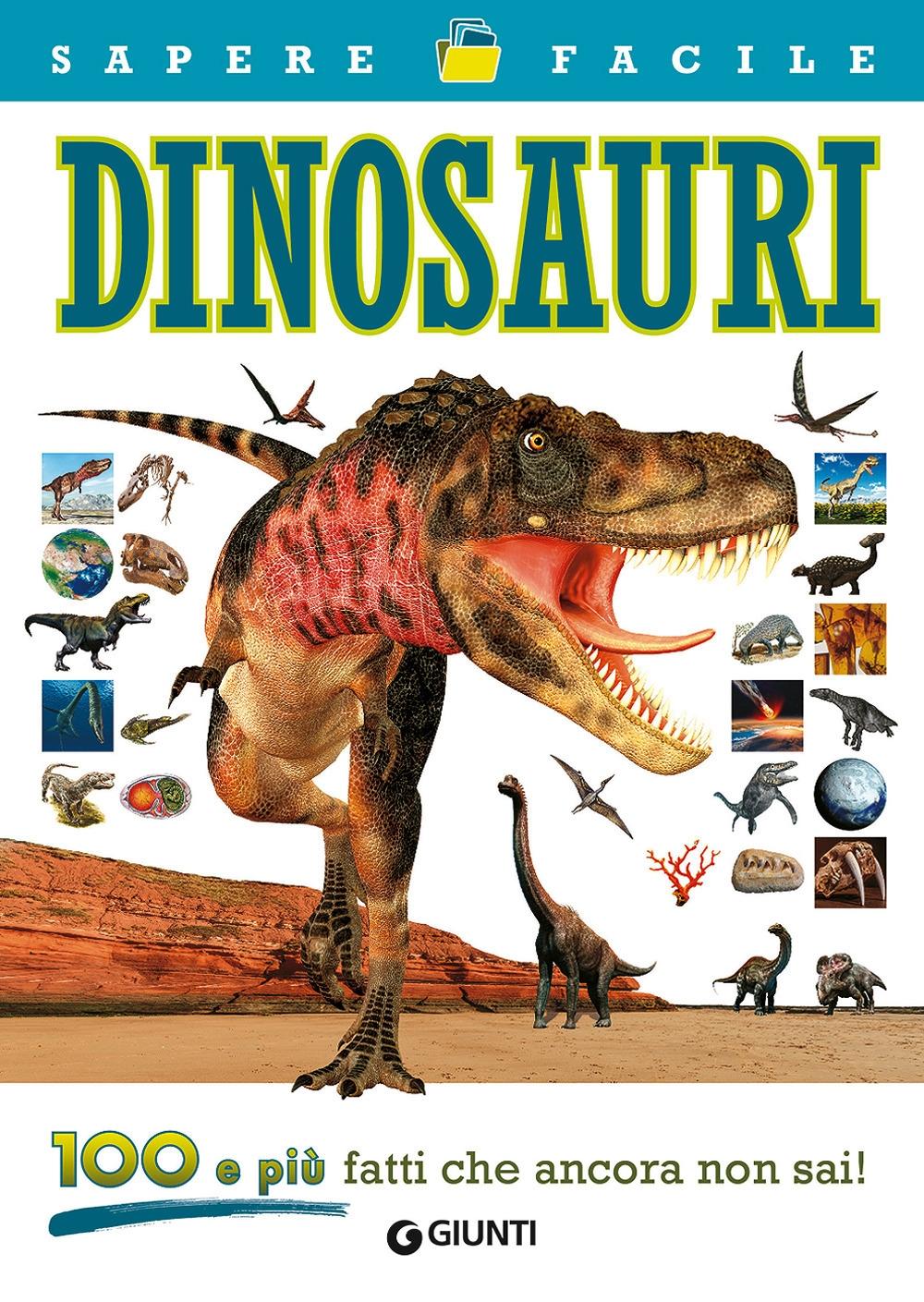 Dinosauri. Sapere facile
