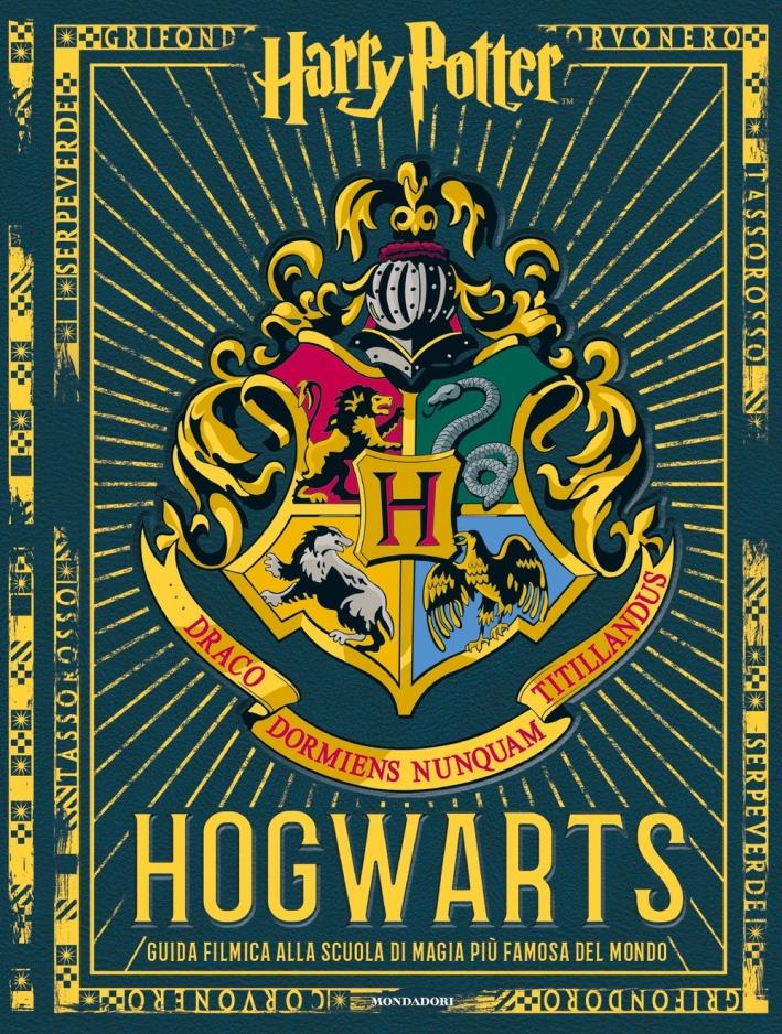 Harry Potter. Hogwarts. Guida filmica alla scuola di magia più famosa del mondo. Ediz. a colori