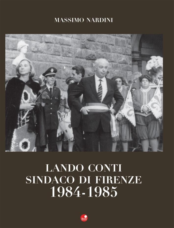 Lando Conti. Sindaco di Firenze 1984-1985