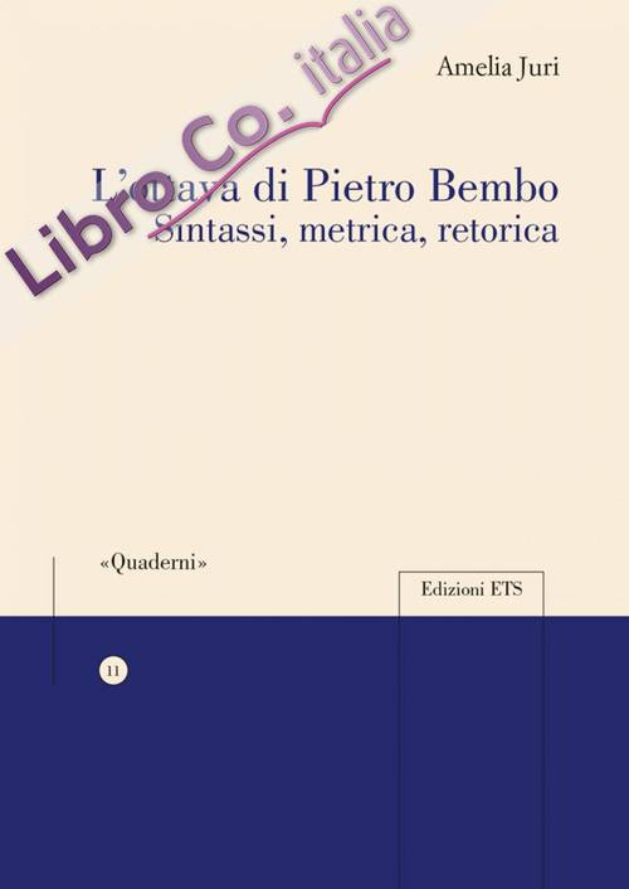 L'ottava di Pietro Bembo. Sintassi, metrica, retorica.