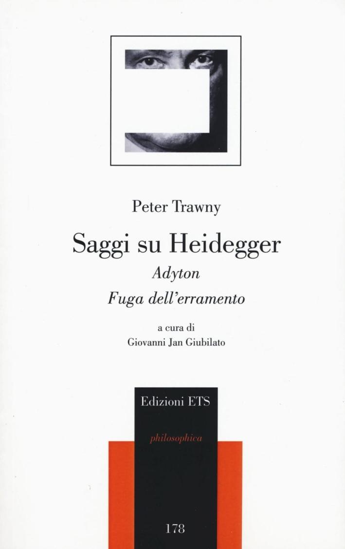 Saggi su Heidegger. Adyton, Fuga dell'erramento.