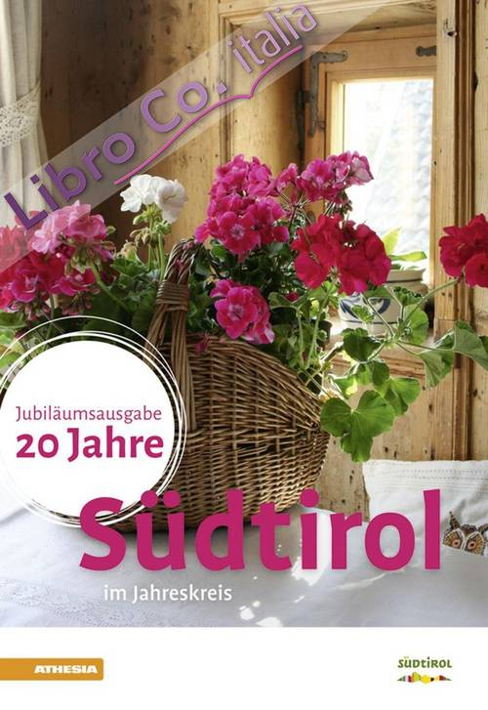 Südtirol im Jahreskreis. 20 Jahre. Jubiliäumsausgabe