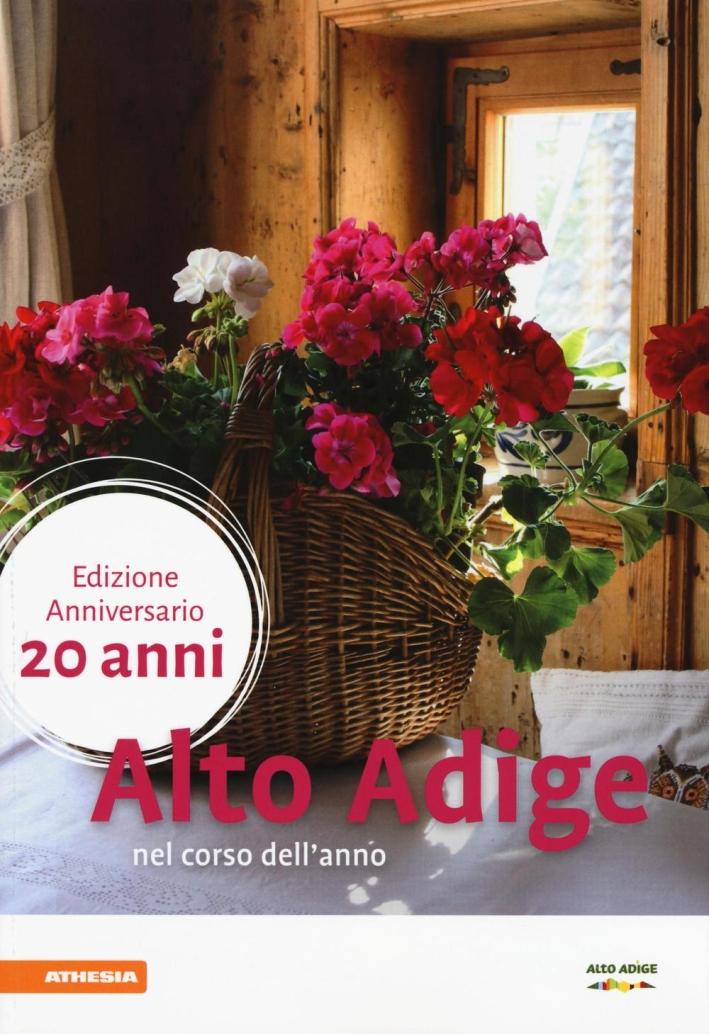 Alto Adige nel corso dell'anno 2017. Ediz. a colori
