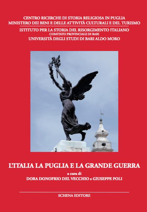 L'Italia la Puglia e la grande guerra. Atti del Convegno di studi (3-5 giugno 2015)