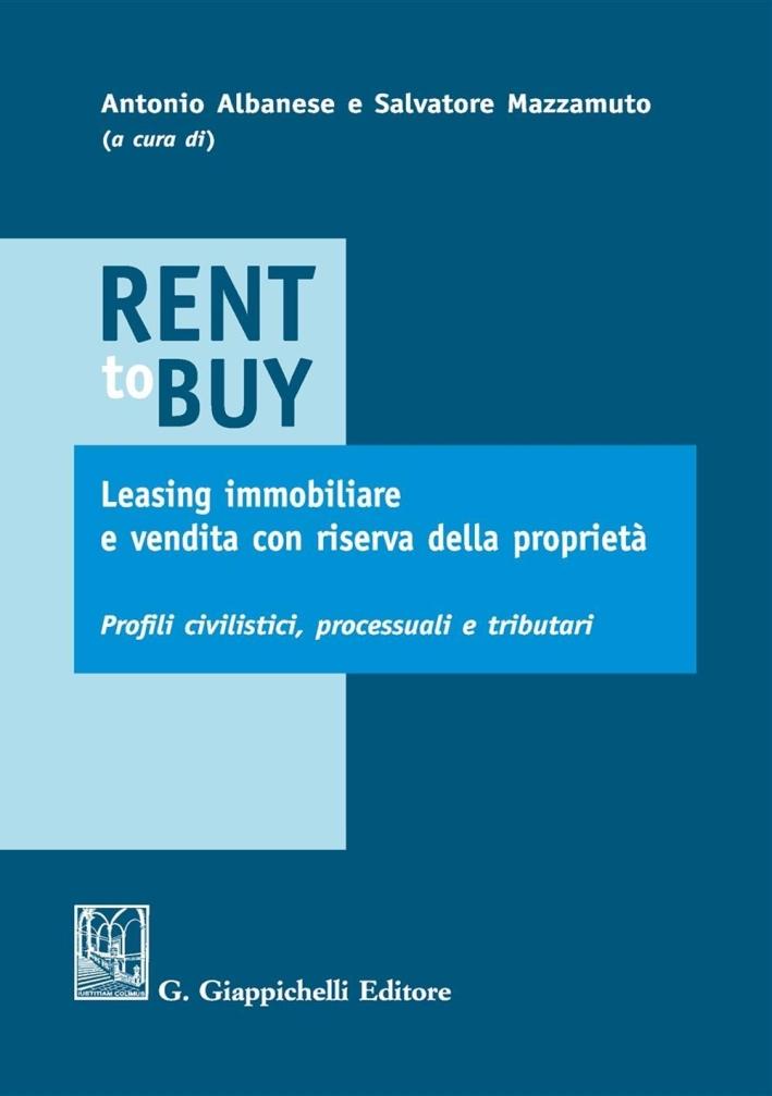 Rent To Buy, Leasing Immobiliare e Vendita con Riserva della Proprietà. Profili Civilistici, Processuali e Tributari