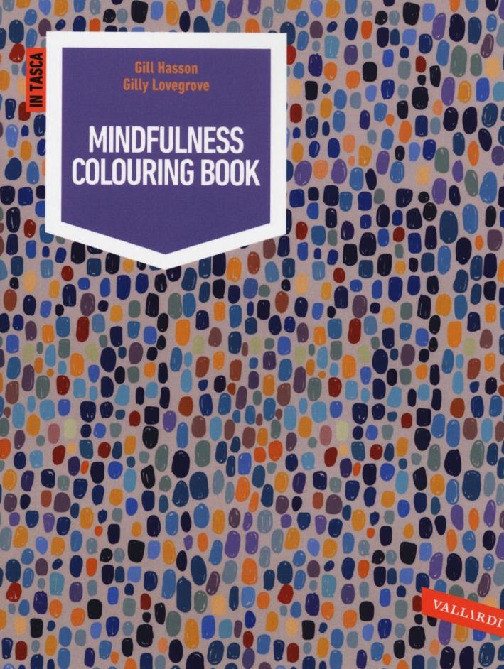 Mindfullness colouring book. Ediz. illustrata