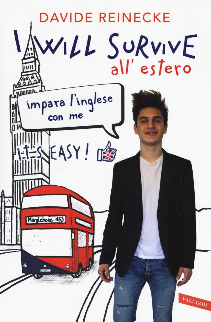 I will survive all'estero. Impara l'inglese con me. It's easy!