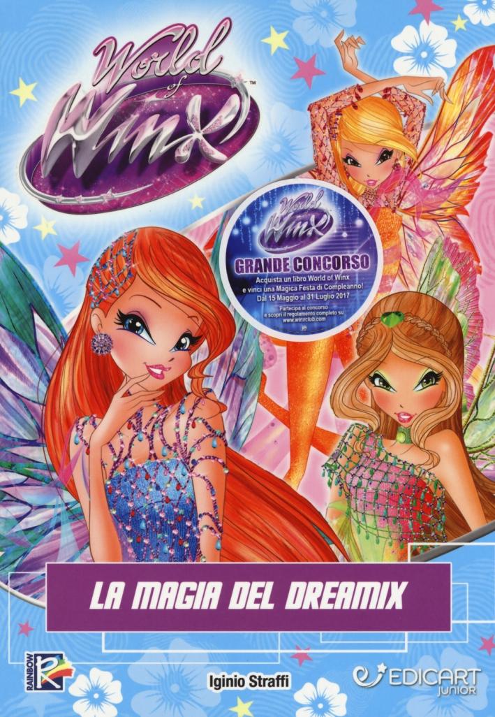 La magia del Dreamix. World of Winx. Ediz. a colori