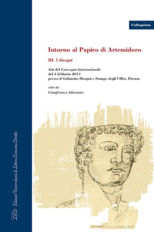 Intorno al Papiro di Artemidoro. Vol. 3: I disegni