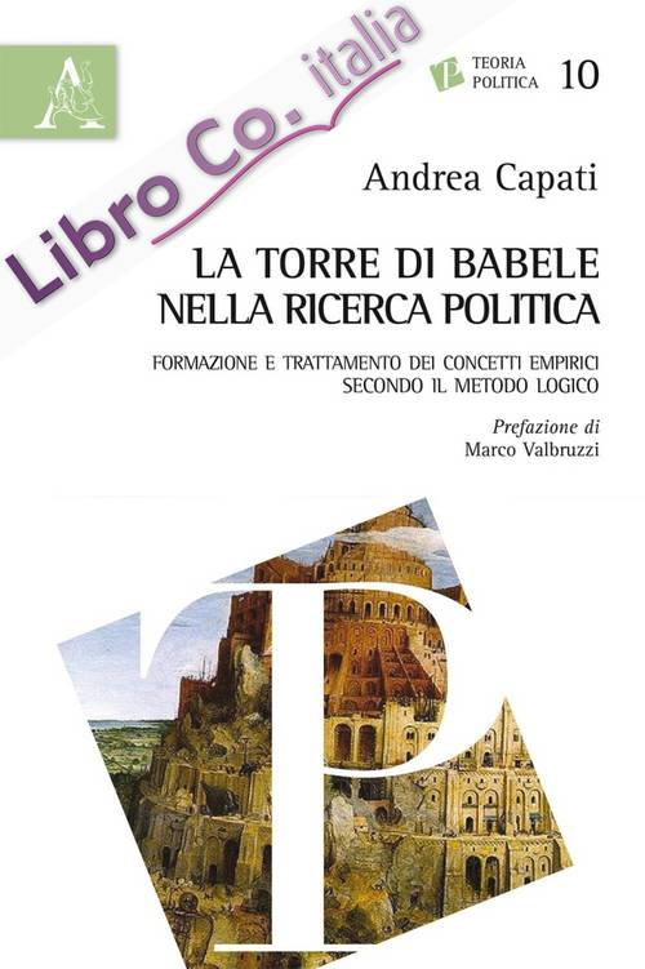La torre di Babele nella ricerca politica. Formazione e trattamento dei concetti empirici secondo il metodo logico