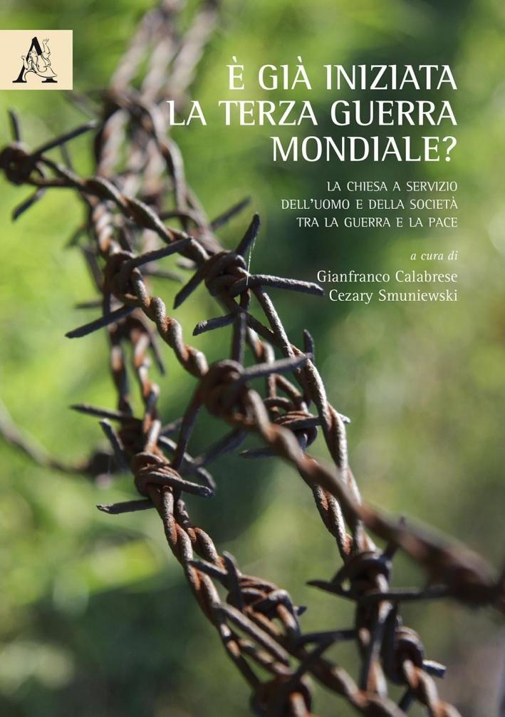 È già iniziata la Terza Guerra Mondiale? La Chiesa a servizio dell'uomo e della società tra la guerra e la pace