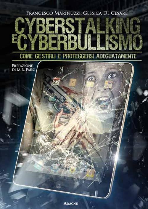 Cyberstalking e cyberbullismo. Come gestirli e proteggersi adeguatamente
