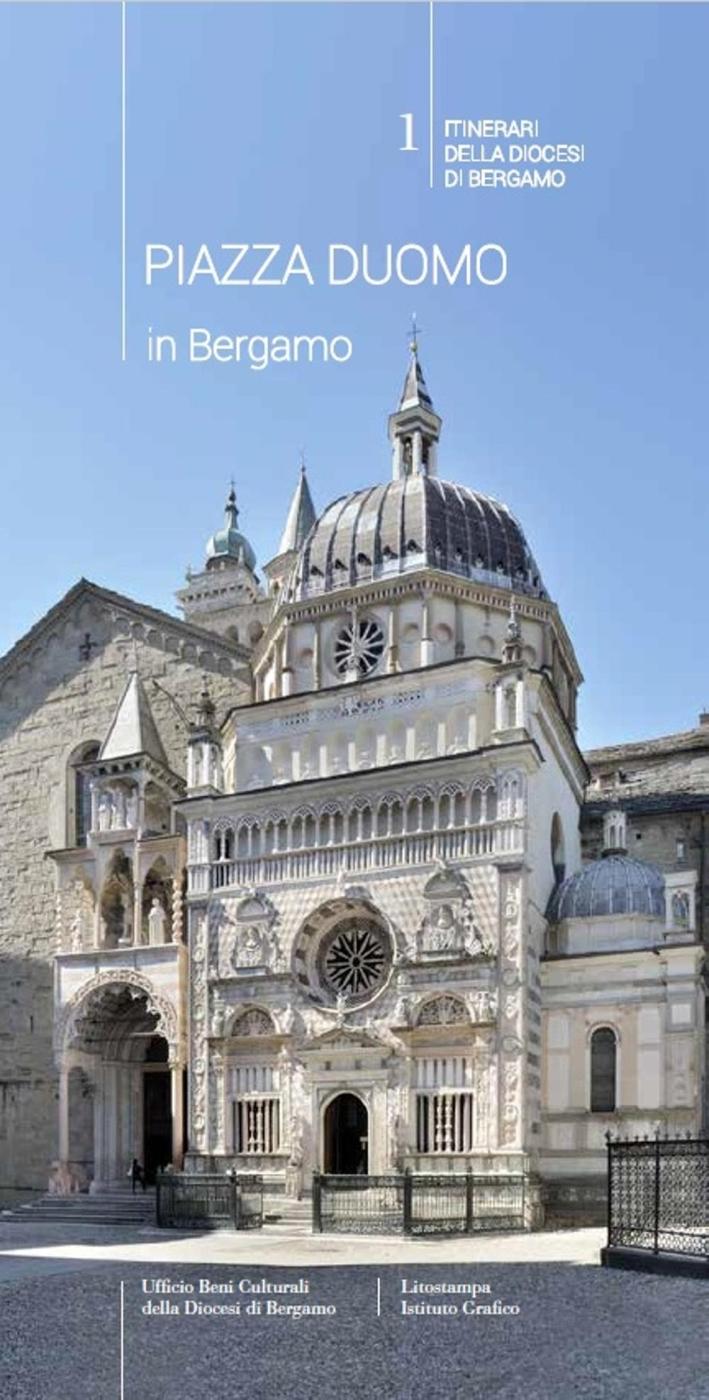 Piazza Duomo in Bergamo. Guida alle chiese parrocchiali di Bergamo. Vol. 1: Itinerari della diocesi di Bergamo.