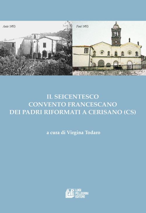 Il seicentesco convento francescano dei padri riformati a Cerisano (CS)