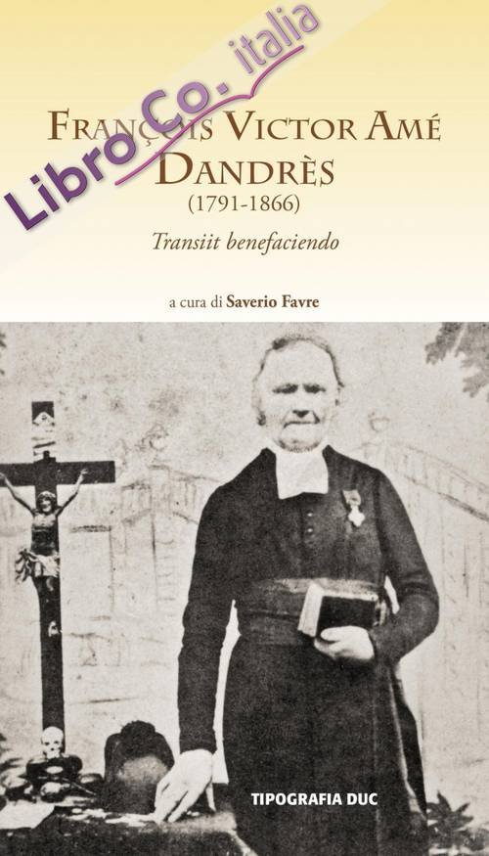 François Victor Amé Dandrès (1791-1866). Transiit benefaciendo