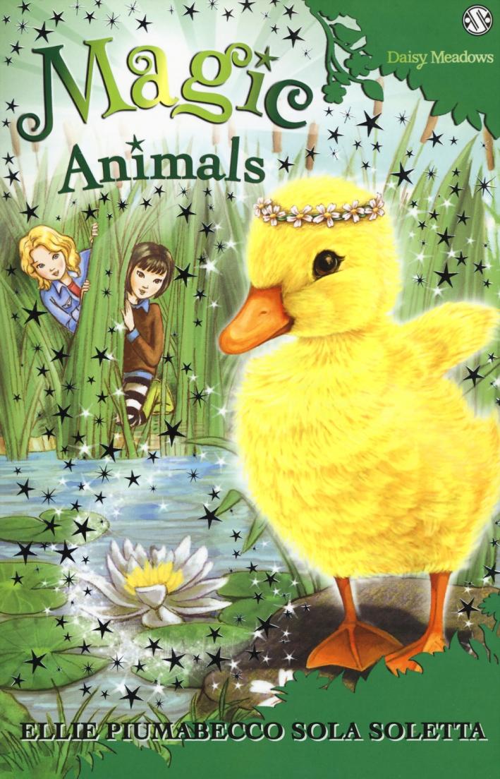 Magic animals. Ediz. illustrata. Vol. 3: Ellie Piumabecco sola soletta