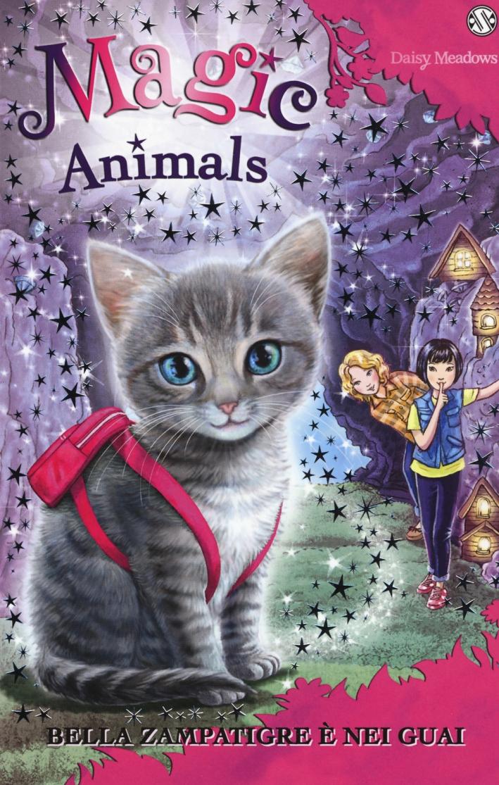 Bella Zampatigre è nei guai. Magic animals. Vol. 4