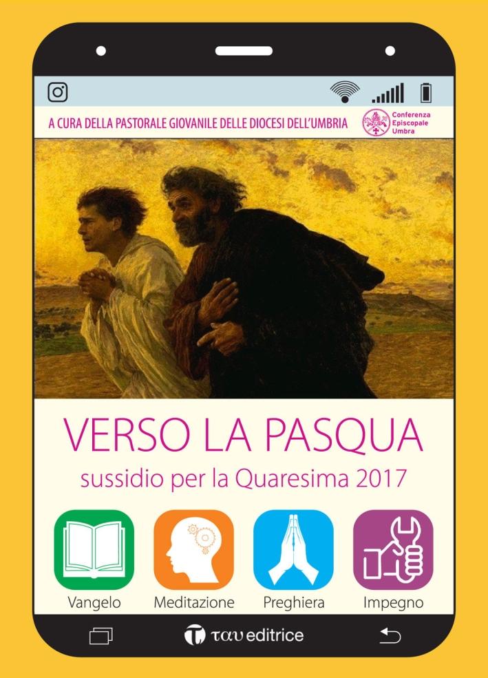 Verso la pasqua sussidio quaresima 2017